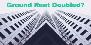 Ground Rent Doubling Every 25 Years